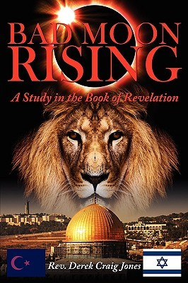 Bad Moon Rising: A Study in the Book of Revelation