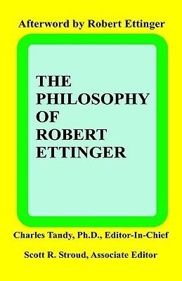 The Philosophy of Robert Ettinger