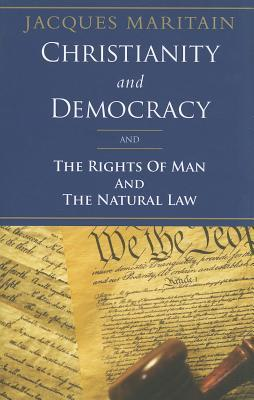 Christianity and Democracy and the Rights of Man and Natural Law