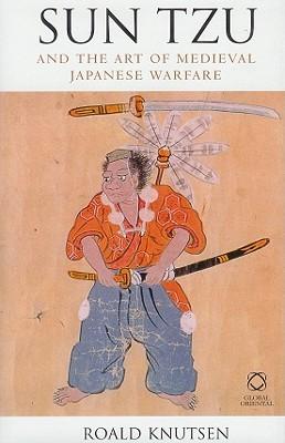 Sun Tzu And The Art Of Medieval Japanese Warfare