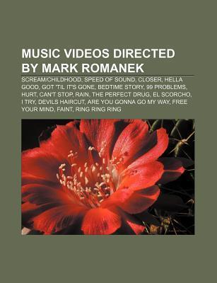 Music Videos Directed by Mark Romanek: Scream-Childhood, Speed of Sound, Closer, Hella Good, Got 'Til It's Gone, Bedtime Story, 99 Problems