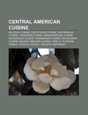 central-american-cuisine-belizean-cuisine-costa-rican-cuisine-guatemalan-cuisine-honduran-cuisine-mesoamerican-cuisine-nicaraguan-cuisine