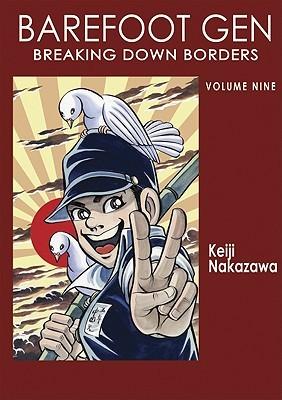 Barefoot Gen, Volume Nine: Breaking Down Borders