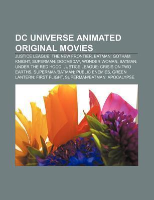 DC Universe Animated Original Movies: Justice League: The New Frontier, Batman: Gotham Knight, Superman: Doomsday, Wonder Woman