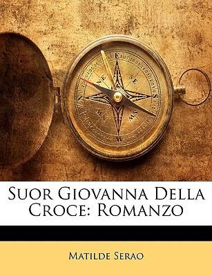 Suor Giovanna della Croce: Romanzo