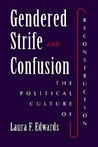 Gendered Strife and Confusion: The Political Culture of Reconstruction