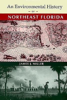 An Environmental History of Northeast Florida