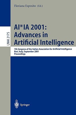 Ai*Ia 2001: Advances In Artificial Intelligence: 7th Congress Of The Italian Association For Artificial Intelligence, Bari, Italy, September 25 28, 2001. ... / Lecture Notes In Artificial Intelligence)