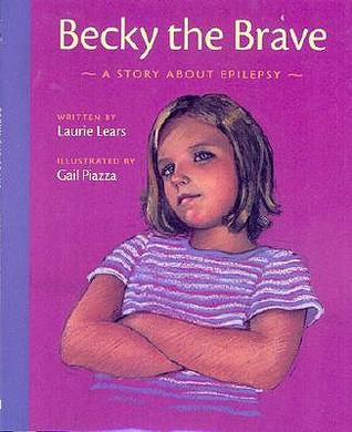 Becky the Brave: A Story of about Epilepsy