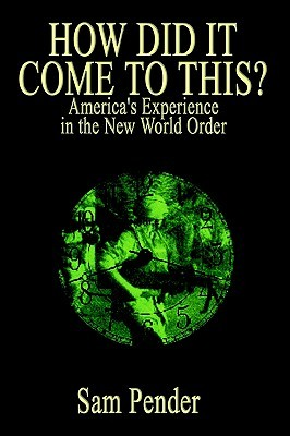 How Did It Come to This: America's Experience in the New World Order