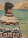 Anóoshi Lingít Aaní Ká, Russians in Tlingit America: The Battles of Sitka, 1802 and 1804