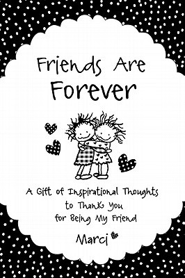 Friends Are Forever A Gift Of Inspirational Thoughts To Thank You