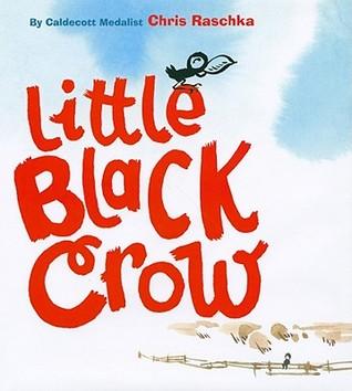 Little Black Crow by Chris Raschka