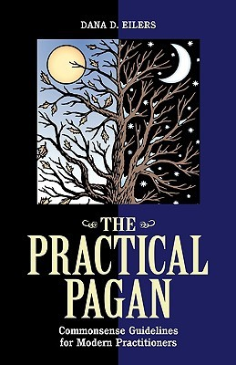 Practical Pagan: Commonsense Guidelines for Modern Practitioners