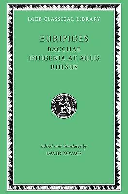 Bacchae / Iphigenia at Aulis / Rhesus