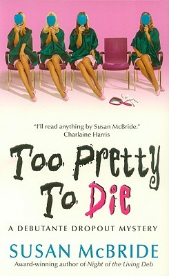 Too Pretty to Die (Debutante Dropout, #5)