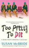 Too Pretty to Die (Debutante Dropout, #5)