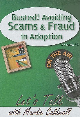 Busted! Avoiding Scams and Fraud in Adoption