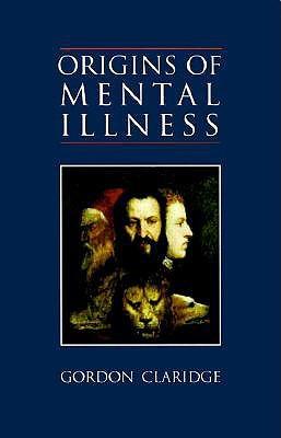 Origins Of Mental Illness: Temperament, Deviance And Disorder