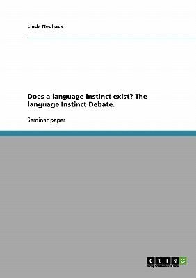 Does a Language Instinct Exist? the Language Instinct Debate.