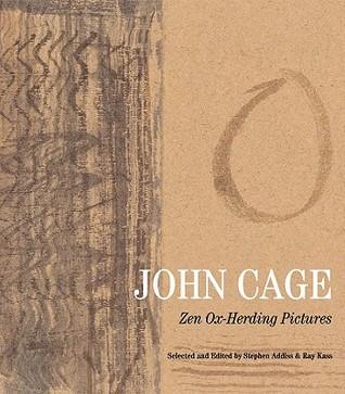 John Cage: Zen Ox-Herding Pictures