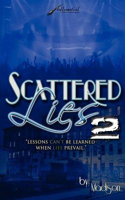 """Scattered Lies 2 """" Lessons Can't Be Learned When Lies Prevail"""" by Madison"""