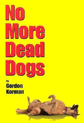 Ebook No More Dead Dogs by Gordon Korman read!