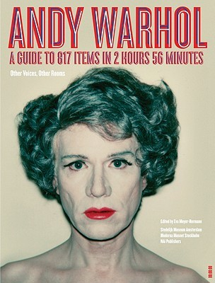 Andy Warhol: Other Voices, Other Rooms: A Guide to 817 Items in 2 Hours 56 Minutes