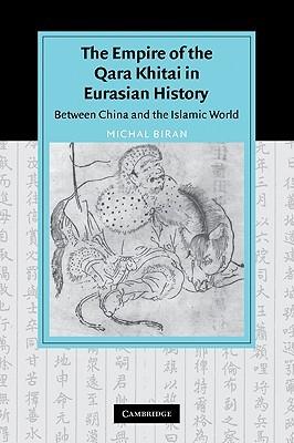 The Empire of the Qara Khitai in Eurasian History by Michal Biran