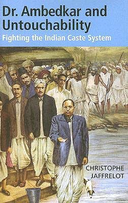 Dr. Ambedkar and Untouchability: Fighting the Indian Caste System