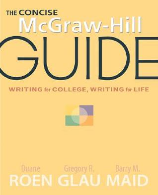 the concise mcgraw hill guide writing for college writing for life rh goodreads com mcgraw hill guide to writing 4th edition mcgraw hill guide to writing asu #1230 custom