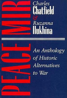 Peace/Mir: An Anthology of Historic Alternatives to War