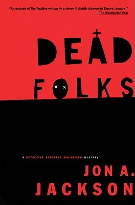 Ebook Dead Folks (Detective Sergeant Mulheisen Mysteries) by Jon A. Jackson DOC!