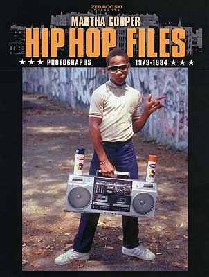 Hip Hop Files by Martha Cooper