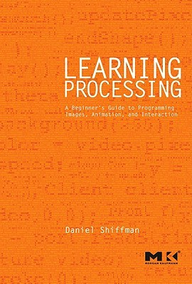 learning-processing-a-beginner-s-guide-to-programming-images-animation-and-interaction