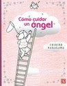 Como cuidar un ángel/ How to Take Care of an Angel (a la Orilla del Viento)