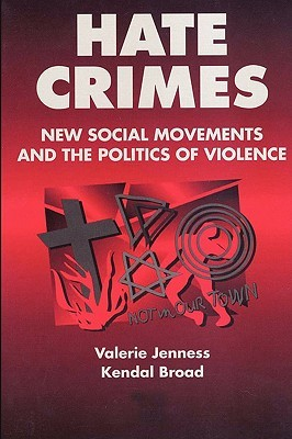 Hate Crimes: New Social Movements and the Politics of Violence