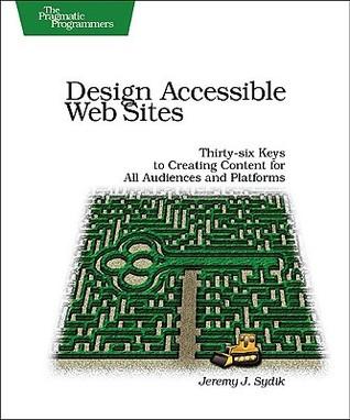 Design Accessible Web Sites by Jeremy Sydik