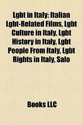 Lgbt in Italy: Italian Lgbt-Related Films, Lgbt Culture in Italy, Lgbt History in Italy, Lgbt People from Italy, Lgbt Rights in Italy, Salo