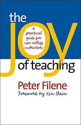 The Joy of Teaching by Peter G. Filene