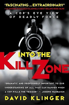 Into the kill zone a cops eye view of deadly force by david klinger 1906323 fandeluxe Epub