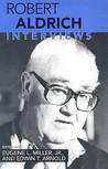 Robert Aldrich: Interviews