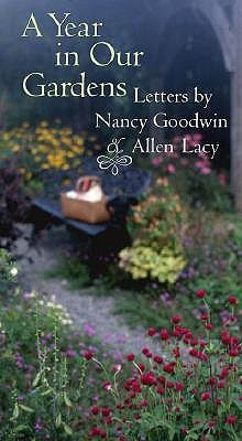 Year in Our Gardens: Letters by Nancy Goodwin and Allen Lacy