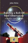 Building a Roll-Off Roof Observatory by John Hicks