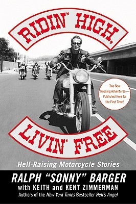 Ridin' High, Livin' Free by Ralph Barger