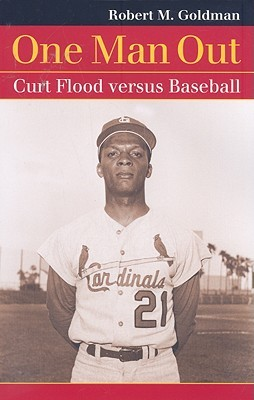One Man Out: Curt Flood Versus Baseball
