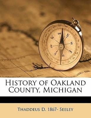 History of Oakland County, Michigan Volume 1