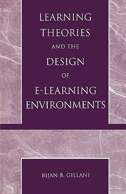 Learning Theories and the Design of E-Learning Environments