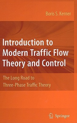 Introduction To Modern Traffic Flow Theory And Control: The Long Road To Three Phase Traffic Theory