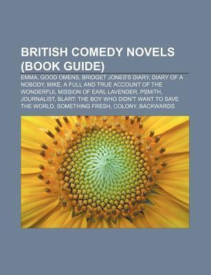 British Comedy Novels (Book Guide): Emma, Good Omens, Bridget Jones's Diary, Diary of a Nobody, Mike